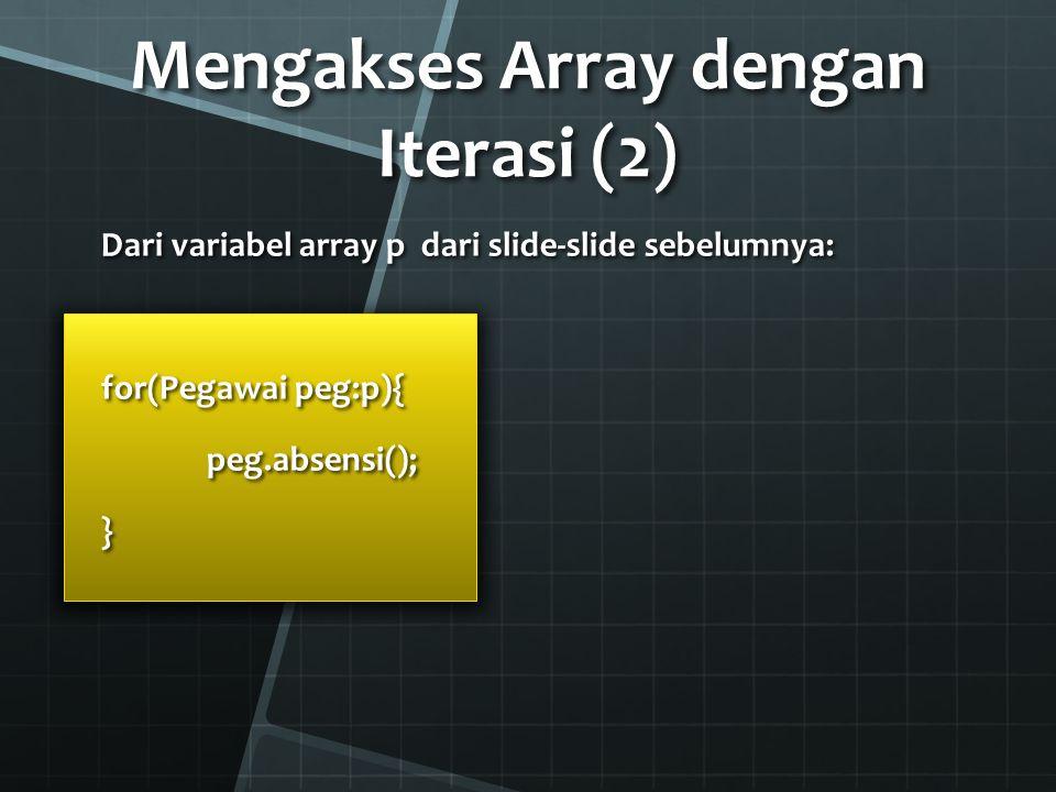Mengakses Array dengan Iterasi (2)