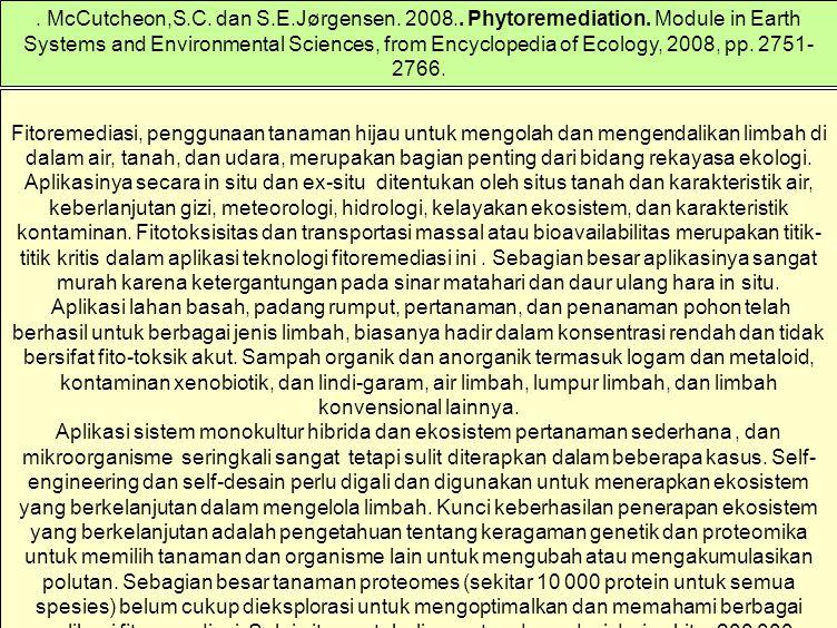 McCutcheon,S. C. dan S. E. Jørgensen. 2008. Phytoremediation