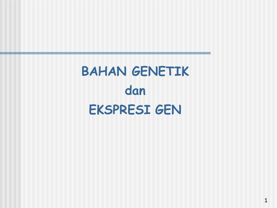 BAHAN GENETIK dan EKSPRESI GEN