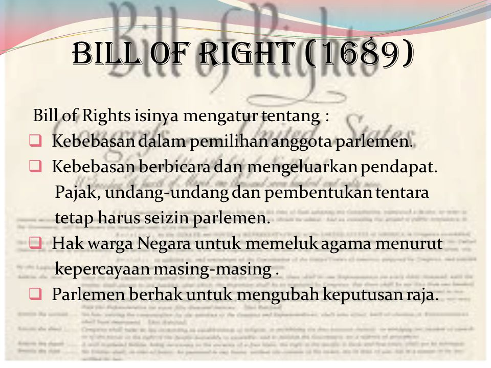 BILL OF RIGHT (1689) Bill of Rights isinya mengatur tentang :