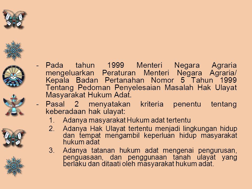 Pasal 2 menyatakan kriteria penentu tentang keberadaan hak ulayat:
