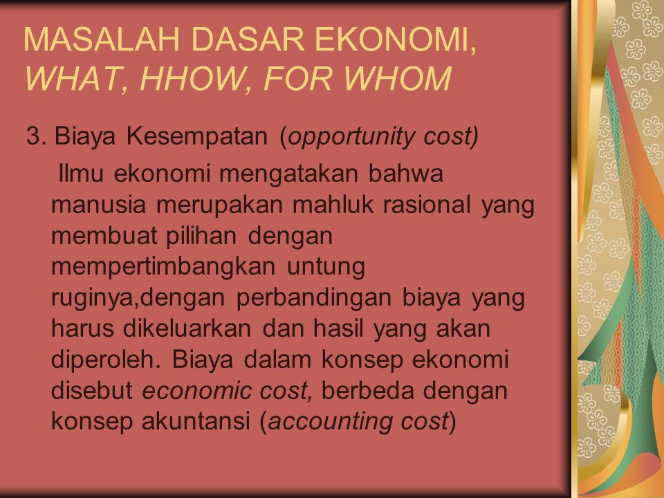MASALAH DASAR EKONOMI, WHAT, HHOW, FOR WHOM