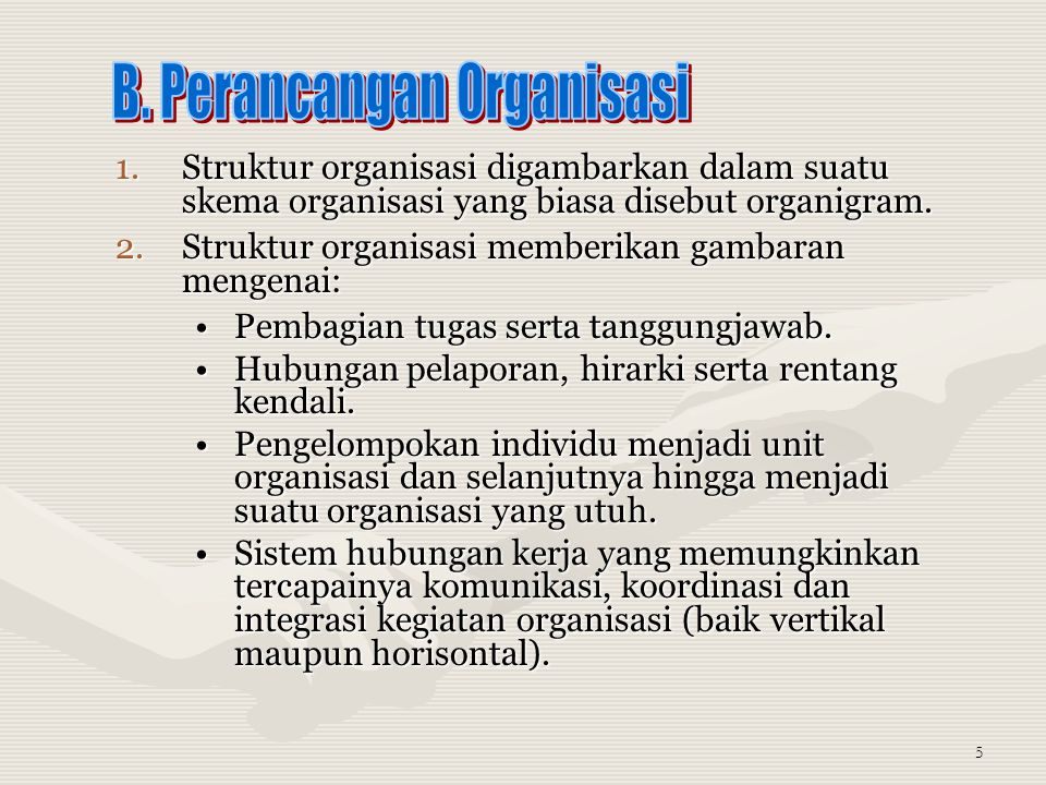 B. Perancangan Organisasi