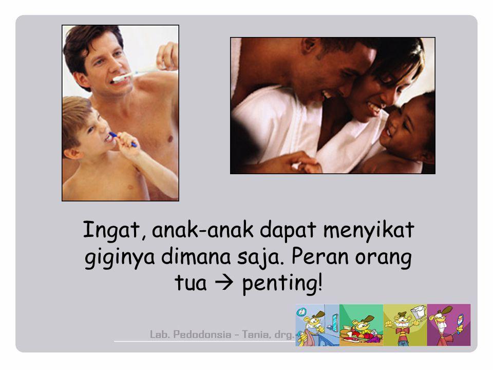 Ingat, anak-anak dapat menyikat giginya dimana saja