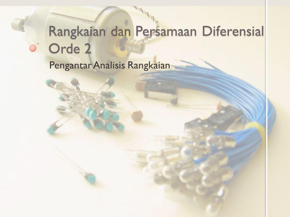 Rangkaian dan Persamaan Diferensial Orde 2