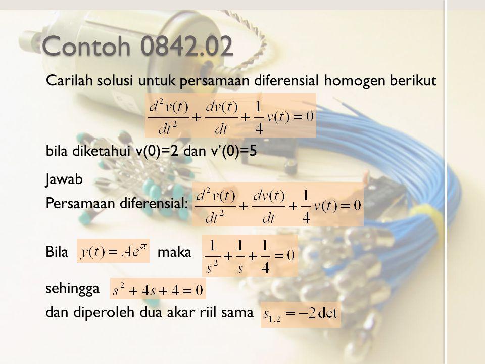 Contoh 0842.02 Carilah solusi untuk persamaan diferensial homogen berikut. bila diketahui v(0)=2 dan v'(0)=5.