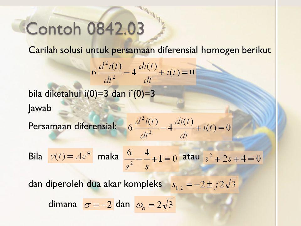 Contoh 0842.03 Carilah solusi untuk persamaan diferensial homogen berikut. bila diketahui i(0)=3 dan i'(0)=3.