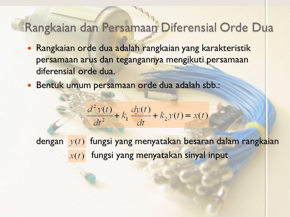 Rangkaian dan Persamaan Diferensial Orde Dua