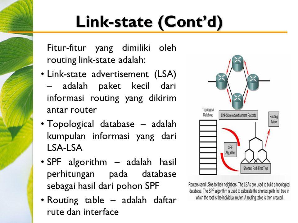 Link-state (Cont'd) Fitur-fitur yang dimiliki oleh routing link-state adalah: