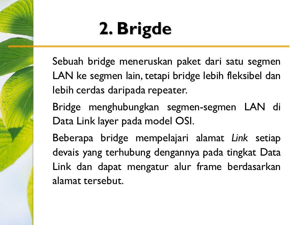 2. Brigde