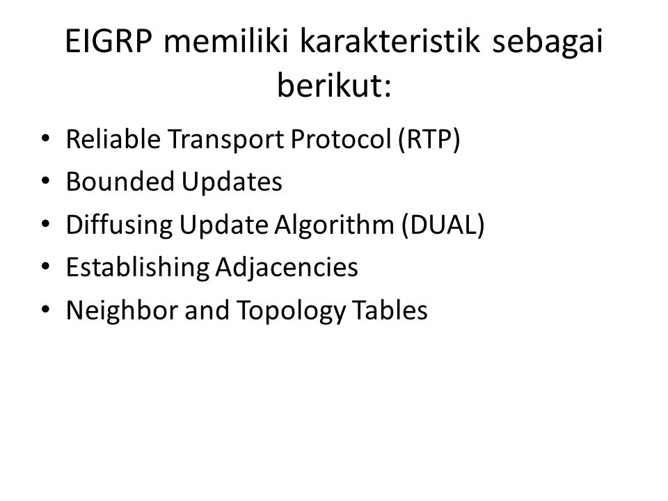EIGRP memiliki karakteristik sebagai berikut: