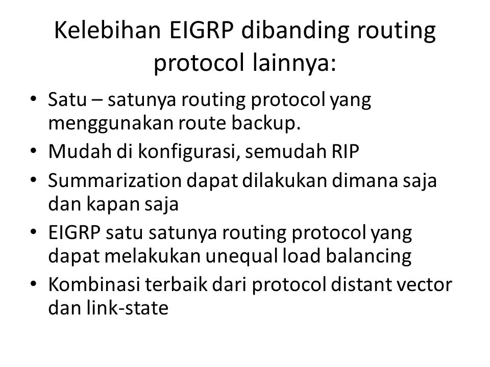 Kelebihan EIGRP dibanding routing protocol lainnya: