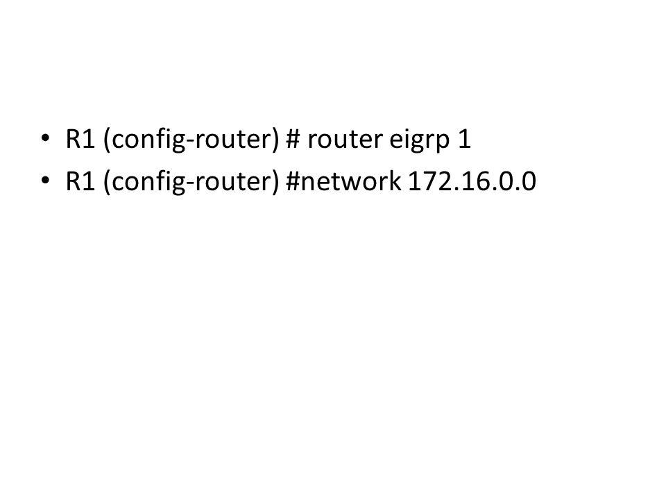 R1 (config-router) # router eigrp 1