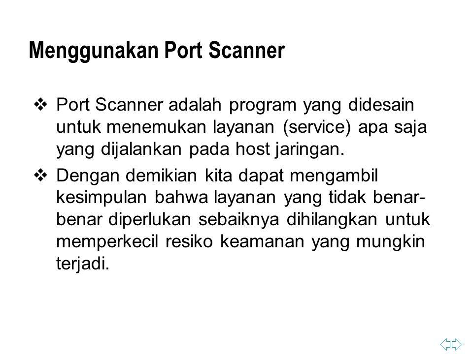 Menggunakan Port Scanner