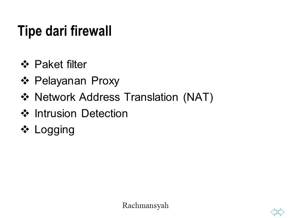 Tipe dari firewall Paket filter Pelayanan Proxy