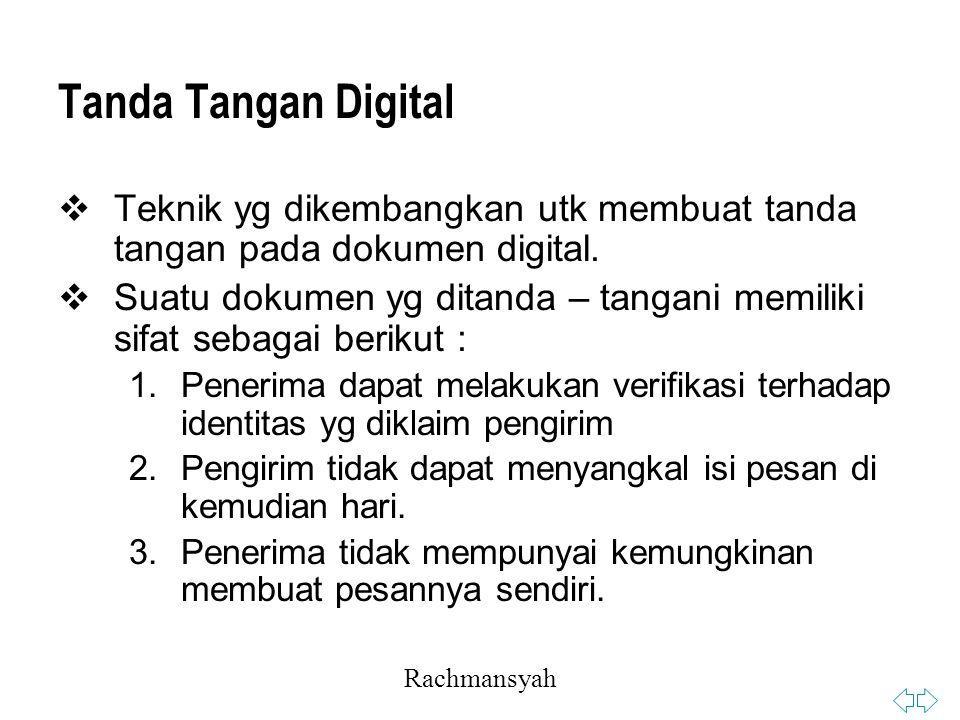 Tanda Tangan Digital Teknik yg dikembangkan utk membuat tanda tangan pada dokumen digital.