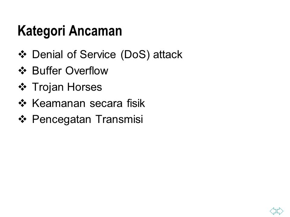 Kategori Ancaman Denial of Service (DoS) attack Buffer Overflow