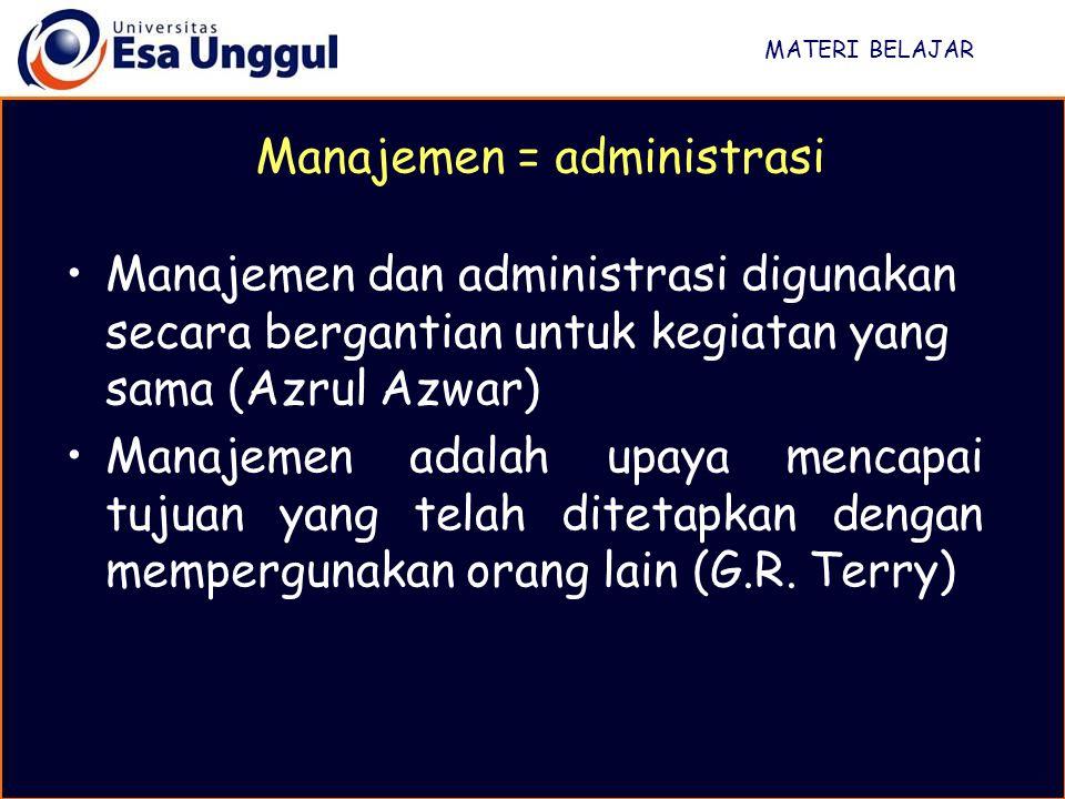 Manajemen = administrasi