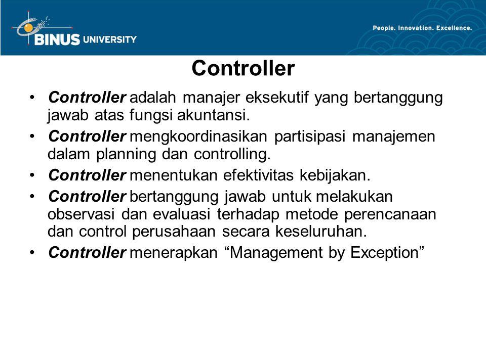 Controller Controller adalah manajer eksekutif yang bertanggung jawab atas fungsi akuntansi.
