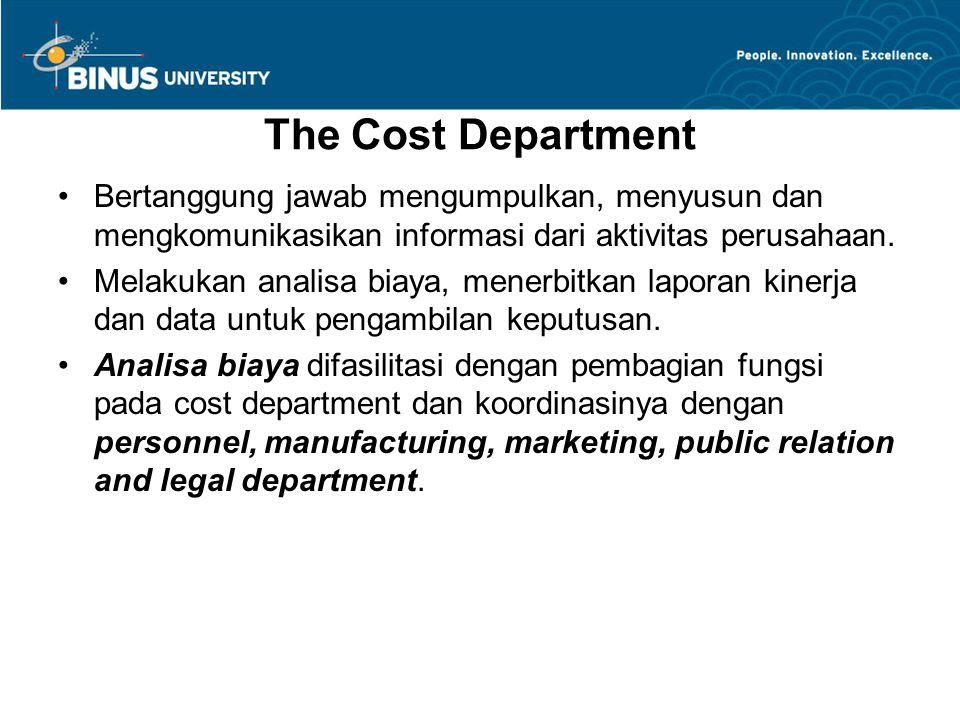 The Cost Department Bertanggung jawab mengumpulkan, menyusun dan mengkomunikasikan informasi dari aktivitas perusahaan.