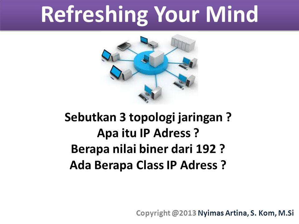 Refreshing Your Mind Sebutkan 3 topologi jaringan