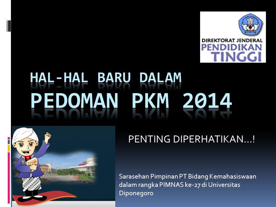 HAL-HAL BARU DALAM PEDOMAN PKM 2014