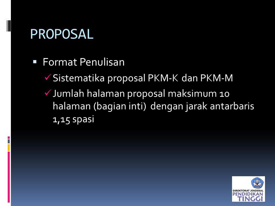 PROPOSAL Format Penulisan Sistematika proposal PKM-K dan PKM-M