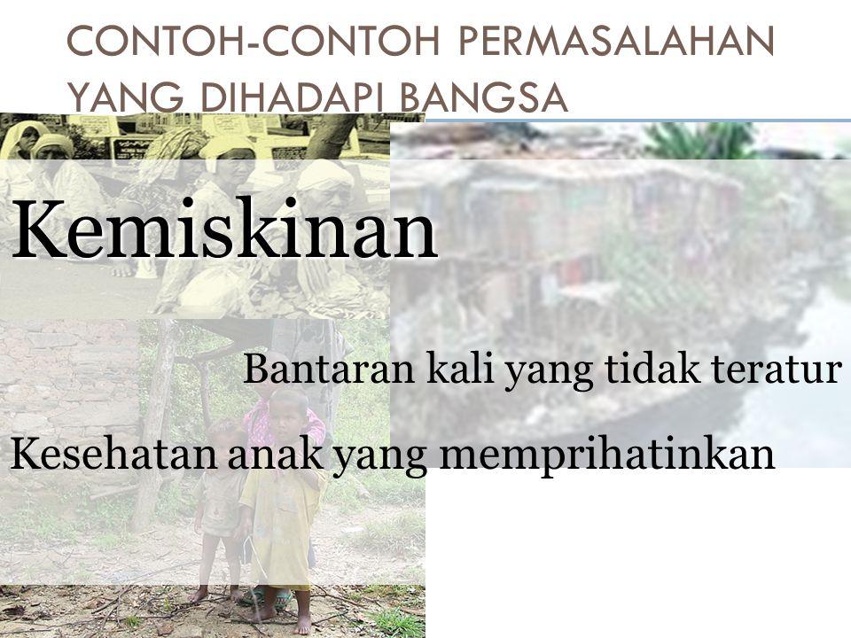 CONTOH-CONTOH PERMASALAHAN YANG DIHADAPI BANGSA