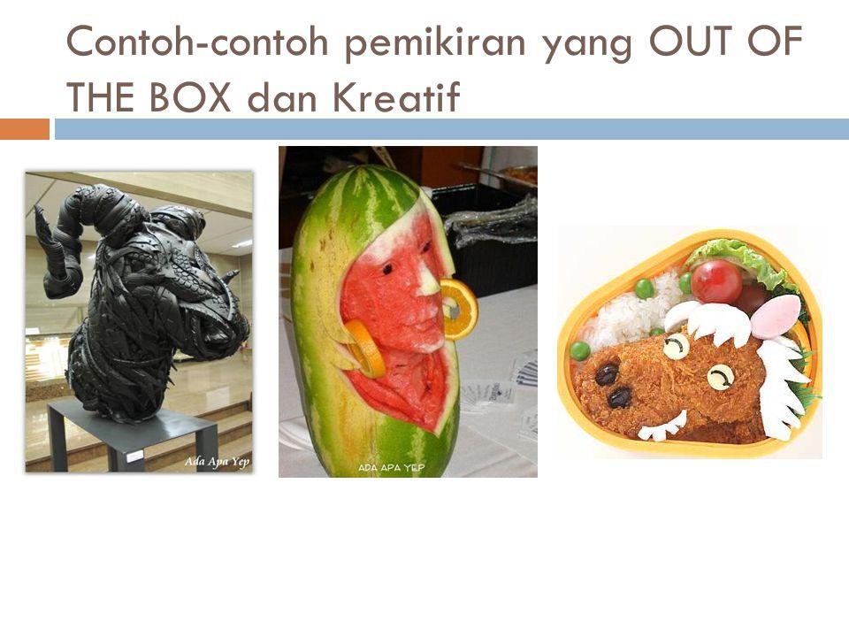 Contoh-contoh pemikiran yang OUT OF THE BOX dan Kreatif