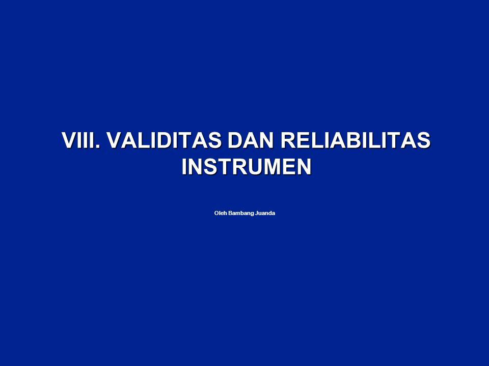 VIII. VALIDITAS DAN RELIABILITAS INSTRUMEN