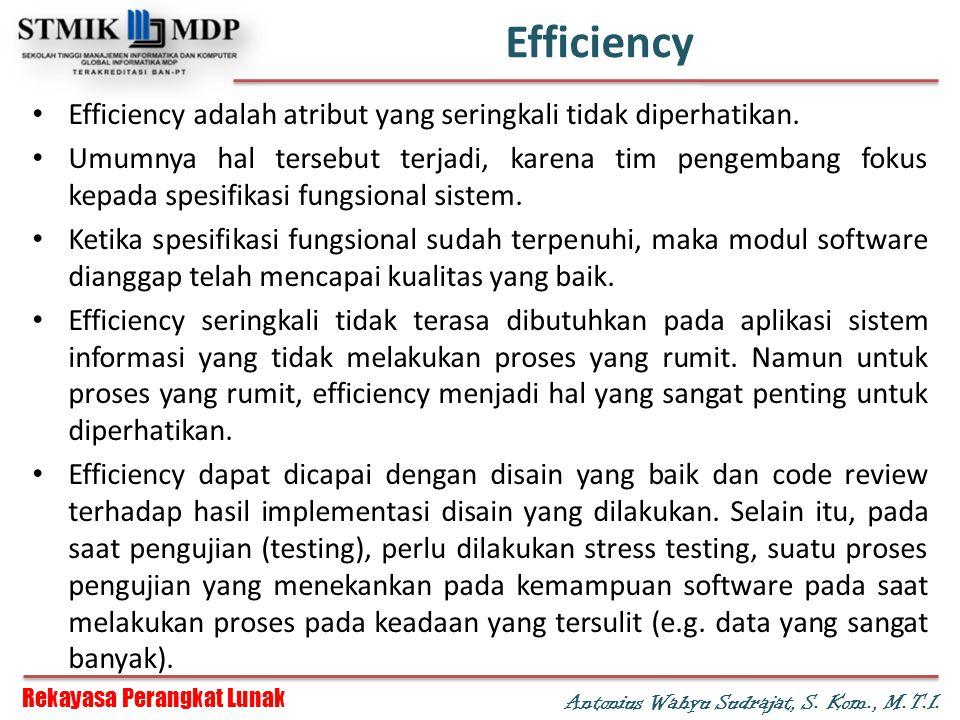Efficiency Efficiency adalah atribut yang seringkali tidak diperhatikan.