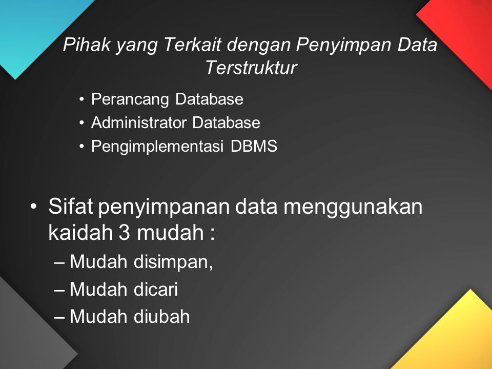 Pihak yang Terkait dengan Penyimpan Data Terstruktur