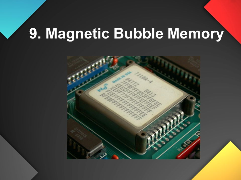 9. Magnetic Bubble Memory