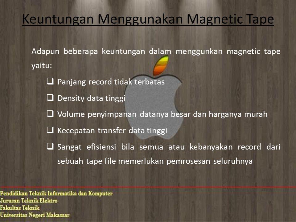 Keuntungan Menggunakan Magnetic Tape