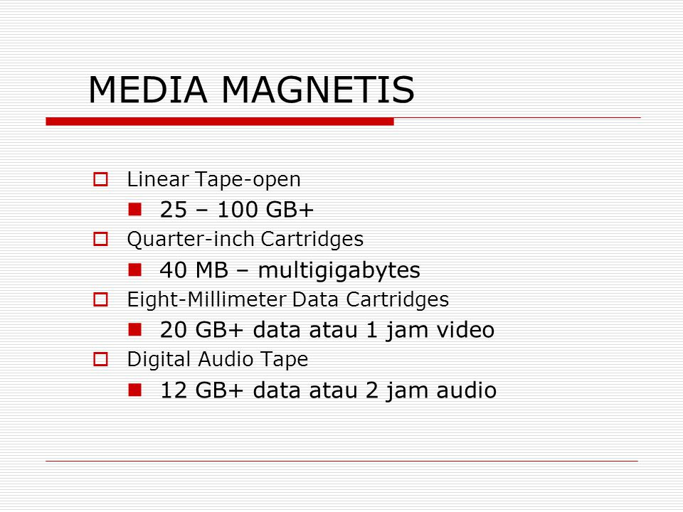 MEDIA MAGNETIS 25 – 100 GB+ 40 MB – multigigabytes