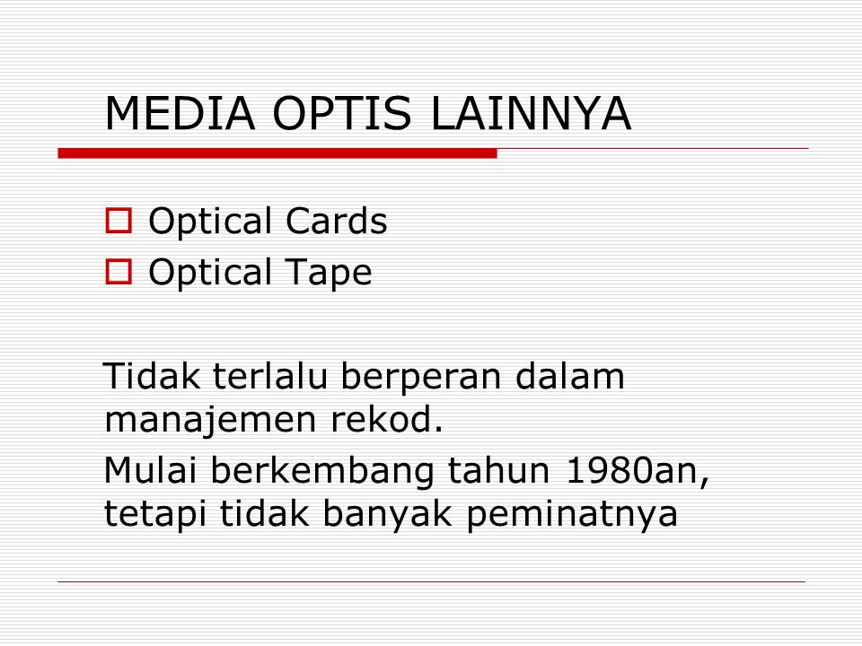 MEDIA OPTIS LAINNYA Optical Cards Optical Tape