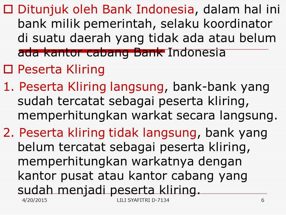 Ditunjuk oleh Bank Indonesia, dalam hal ini bank milik pemerintah, selaku koordinator di suatu daerah yang tidak ada atau belum ada kantor cabang Bank Indonesia