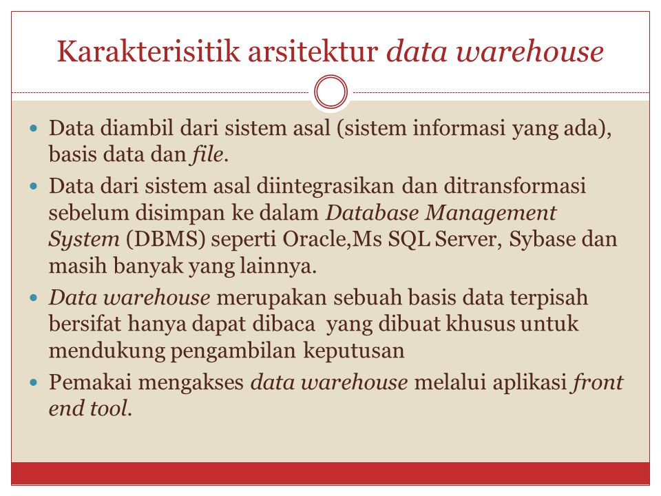 Karakterisitik arsitektur data warehouse