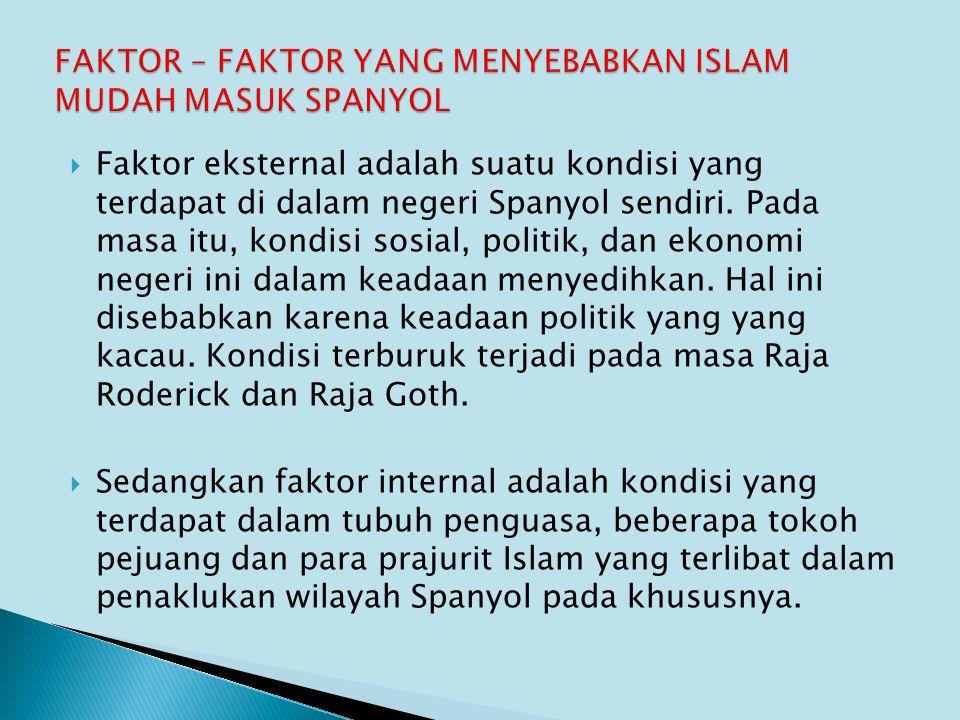 FAKTOR – FAKTOR YANG MENYEBABKAN ISLAM MUDAH MASUK SPANYOL