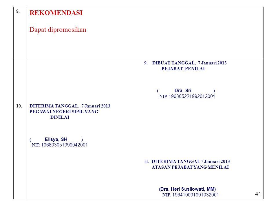 REKOMENDASI Dapat dipromosikan 8. 9. DIBUAT TANGGAL, 7 Januari 2013