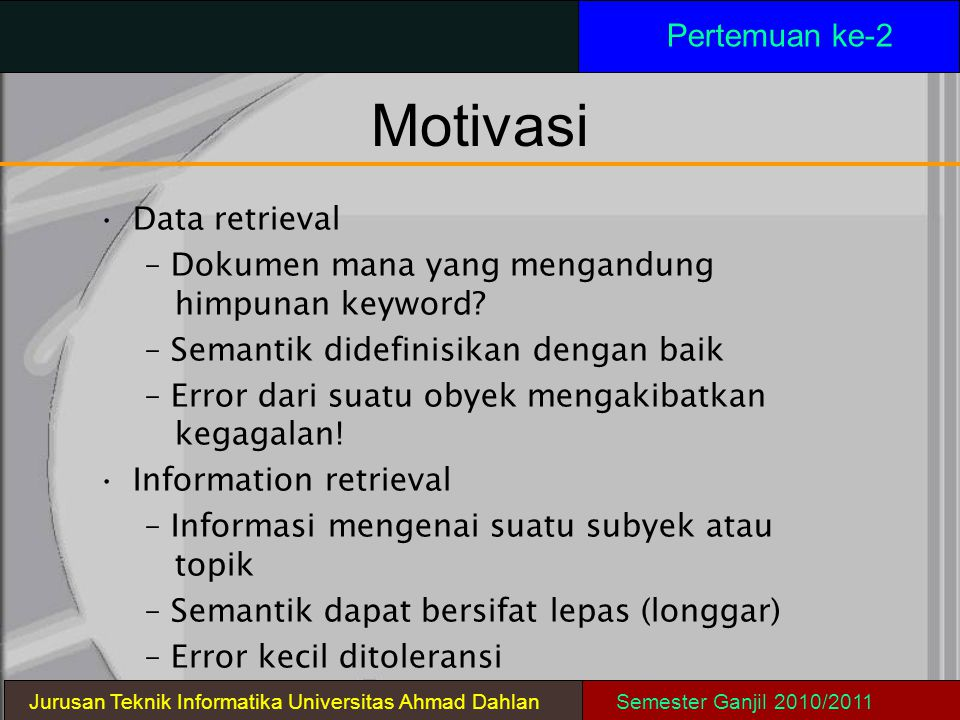 Motivasi Pertemuan ke-2 Data retrieval