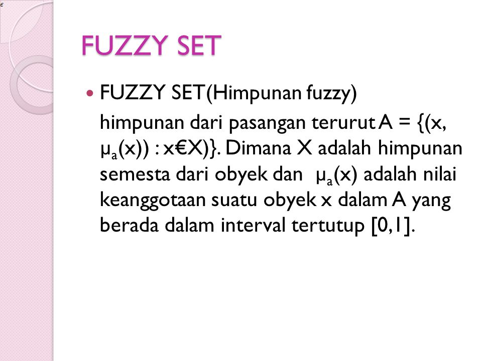 FUZZY SET FUZZY SET(Himpunan fuzzy)