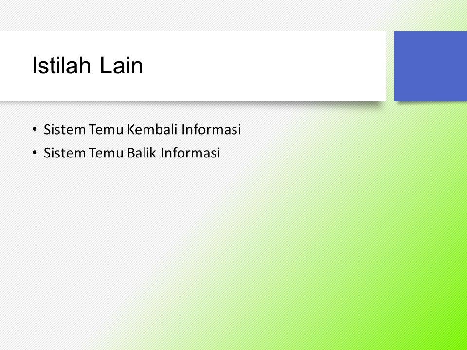 Istilah Lain Sistem Temu Kembali Informasi Sistem Temu Balik Informasi