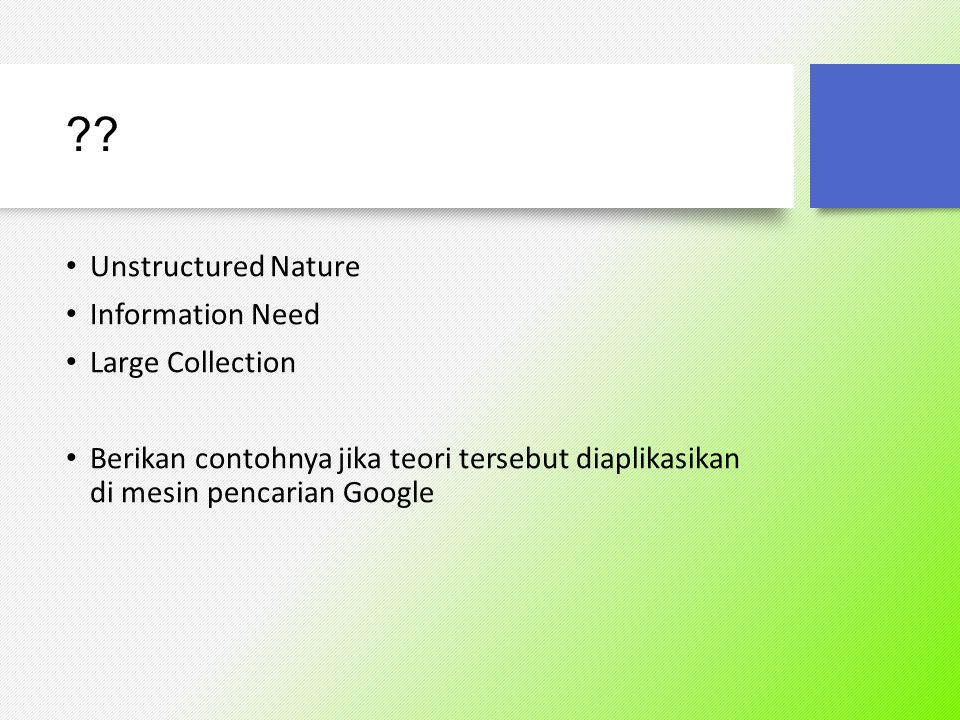 Unstructured Nature Information Need Large Collection