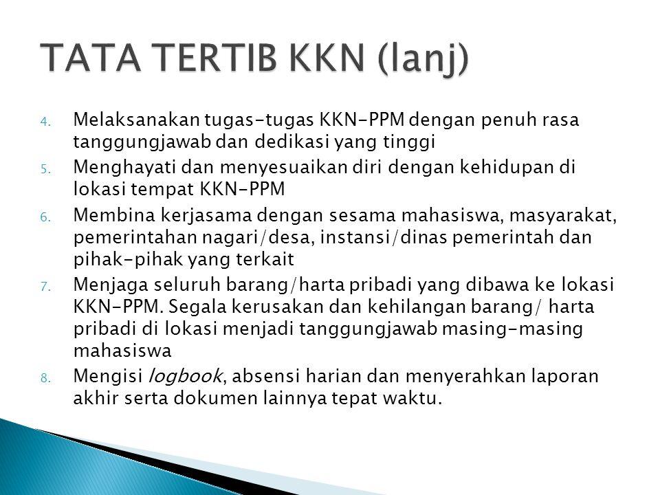TATA TERTIB KKN (lanj) Melaksanakan tugas-tugas KKN-PPM dengan penuh rasa tanggungjawab dan dedikasi yang tinggi.