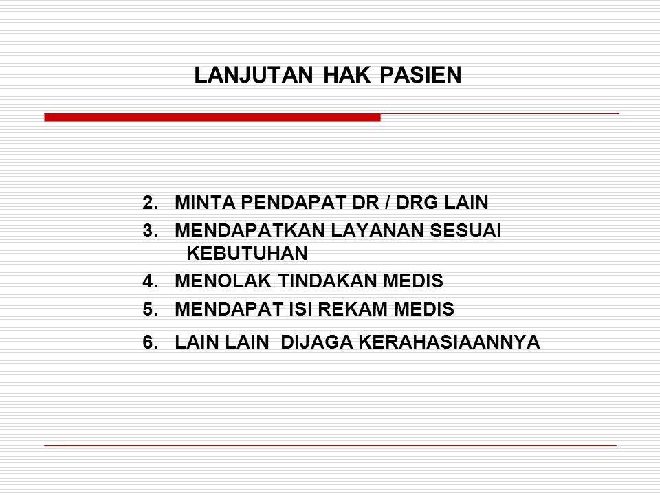 LANJUTAN HAK PASIEN 2. MINTA PENDAPAT DR / DRG LAIN