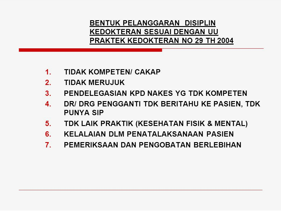 BENTUK PELANGGARAN DISIPLIN KEDOKTERAN SESUAI DENGAN UU PRAKTEK KEDOKTERAN NO 29 TH 2004