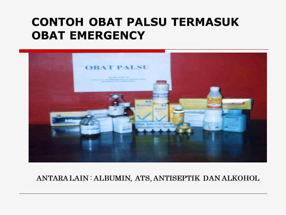 CONTOH OBAT PALSU TERMASUK OBAT EMERGENCY