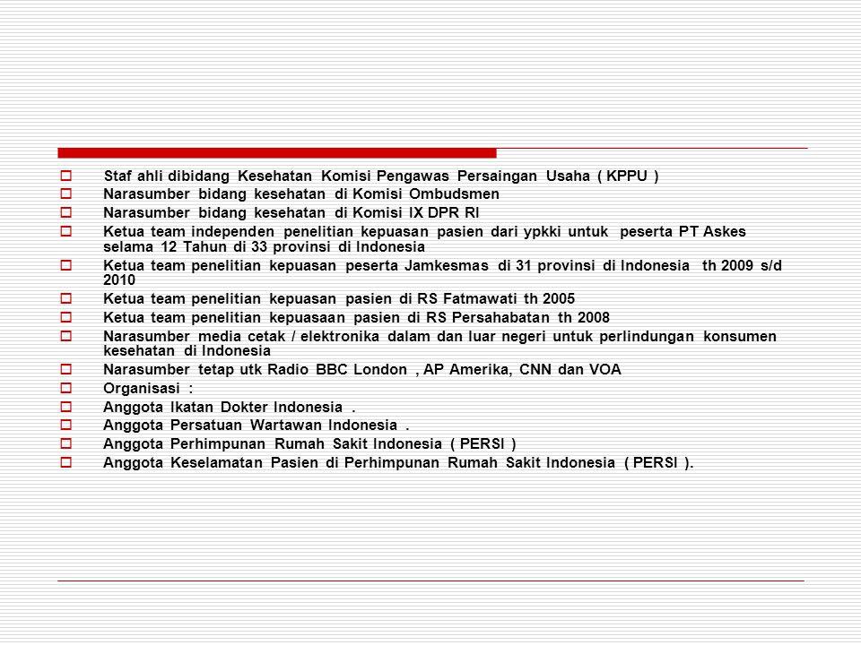 Staf ahli dibidang Kesehatan Komisi Pengawas Persaingan Usaha ( KPPU )