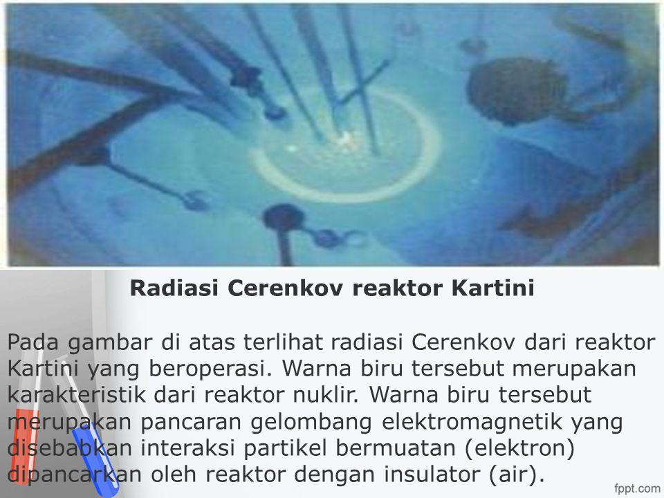 Radiasi Cerenkov reaktor Kartini